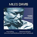 Miles Davis 3 Originals (Kind Of Blue - Lift To The Scaffold - Sketches Of Spain)