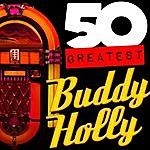 Buddy Holly 50 Greatest: Buddy Holly (Remastered)