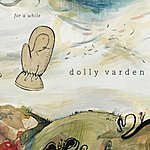 Dolly Varden For A While