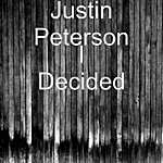Justin Peterson I Decided