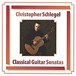 Christopher Schlegel Classical Guitar Sonatas