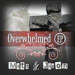 Matt Overwhelmed Ep