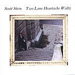 Scott Stein Two Lane Heartache Waltz