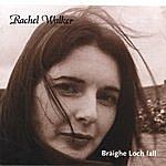 Rachel Walker Braighe Loch Iall