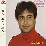 Rupam Sarmah My Love Is You
