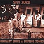 Say Zuzu Highway Signs & Driving Songs