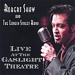 Robert Shaw Live At The Gaslight Theatre