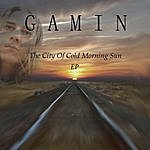 Gamin' The City Of Cold Morning Sun
