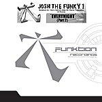 Josh The Funky 1 Everynight (Part 2)