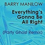 Barry Manilow Everything's Gonna Be All Right (Party Ghost Remix)