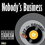 Off The Record Nobody's Business - Single