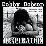 Dobby Dobson Desperation