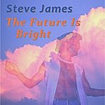 Steve James The Future Is Bright