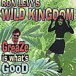 Ron Levy Greaze Is What's Good