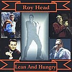 Roy Head Lean And Hungry