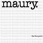 Maury The Fine Print