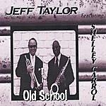 Jeff Taylor Old School