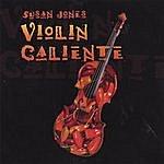 Susan Jones Violin Caliente
