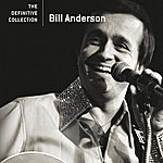Bill Anderson The Definitive Collection