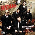 Rehab Bartender Song (Aka Sittin' At A Bar) (Explicit Version)