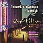 Cleaver Smith & Swenson Changin' My Mind