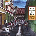 Stephen Cohen Here Comes The Band