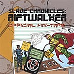 Stratos Slade Chronicles: Riftwalker - Official Mix-Tape