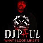 DJ Paul What I Look Like??? - Single