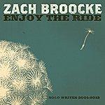 Zach Broocke Enjoy The Ride: Solo Writes 2001-2012