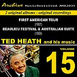 Ted Heath First American Tour & Beaulieu Jazz Festival & Australian Suite, Vol. 15