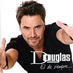 Douglas El De Siempre...