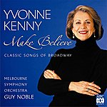Yvonne Kenny Make Believe – Classic Songs Of Broadway