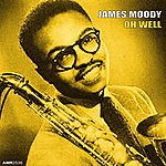 James Moody Oh Well - Ep
