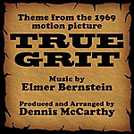 Dennis McCarthy True Grit-Instrumental (Theme From The 1969 Motion Picture True Grit)