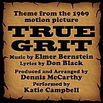 Dennis McCarthy True Grit -Vocal (Theme From The 1969 Motion Picture)
