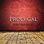 Prodigal For Your Glory