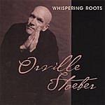 Orville Stoeber Whispering Roots