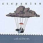 Stepanian Wait Out The Rain