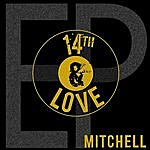 Mitchell 14th & Love - Ep
