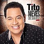 Tito Nieves Que Seas Feliz - Single