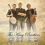 The King Brothers My Kinda Dream