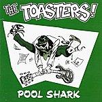 The Toasters Pool Shark