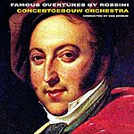 Concertgebouw Orchestra of Amsterdam Famous Overtures By Rossini