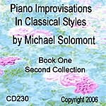 Michael Solomont Piano Improvisations In Classical Styles By Michael Solomont - Book One - Second Collection