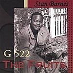 Stan Barnes G 522 The Fruits