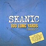 Skanic 100 Long Yards