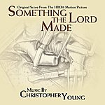 Christopher Young Something The Lord Made - Original Soundtrack Recording