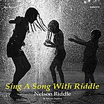 Nelson Riddle Sing A Song With Riddle