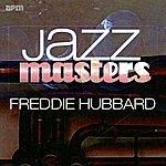 Freddie Hubbard Jazz Masters - Freddie Hubbard