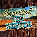 Jim Reeves Essential Jim Reeves